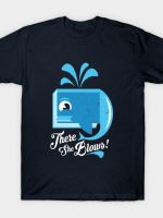 There She Blows T-Shirt