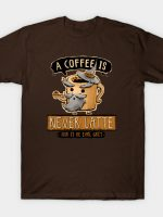 A Coffee is Never Latte T-Shirt