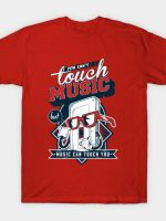 Music Can Touch You T-Shirt