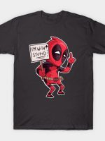 Deadpool with stupid! T-Shirt