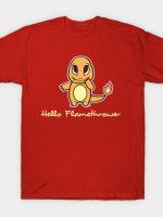 Hello Flamethrower T-Shirt