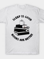 Sleep is good T-Shirt