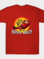 With Great Belly Comes Great Repose ability! T-Shirt