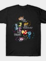 You could be whatever you want V2 T-Shirt