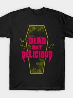 Dead but Delicious - Vampire Quote T-Shirt
