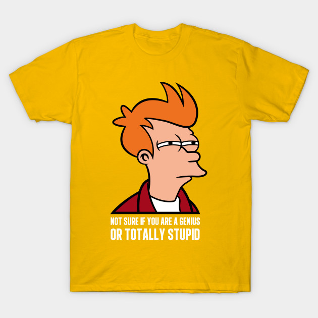 Fry is not sure