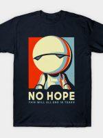 No hope T-Shirt