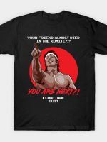 YOU ARE NEXT T-Shirt