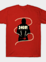 24601 Unchained T-Shirt