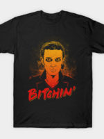 Bitchin' T-Shirt