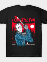 I Can Kill Em! T-Shirt