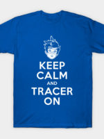 Keep Calm and Tracer On T-Shirt