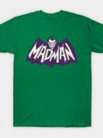 MADMAN T-Shirt