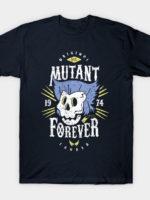 Mutant Forever T-Shirt