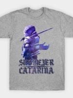 Siegmeyer of Catarina T-Shirt