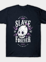 Slave Forever T-Shirt