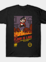 Super Floor is Lava T-Shirt
