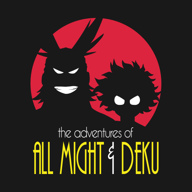 The Adventures Of All Might & Deku