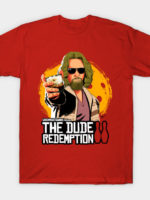 The Dude Redemption T-Shirt