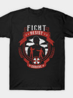 Fight, Resist, Survive T-Shirt