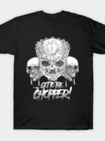 Get To The Chopper! T-Shirt
