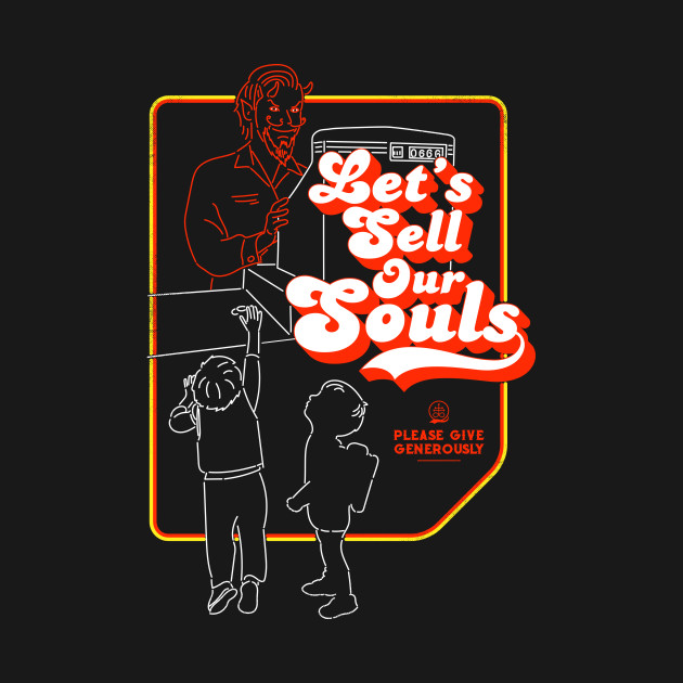 Let's Sell Our Souls