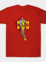 Run Flash Run! T-Shirt