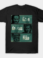 The good, the badass and the dead T-Shirt