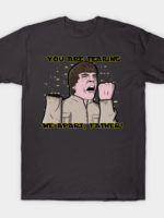 You are tearing me apart, father T-Shirt