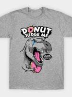 DONUT JUDGE THE T-REX T-Shirt
