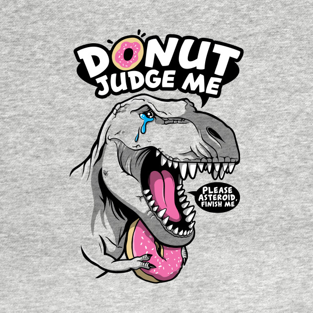 DONUT JUDGE THE T-REX