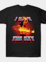 I Have The Key T-Shirt