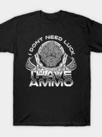 Luck Ammo T-Shirt