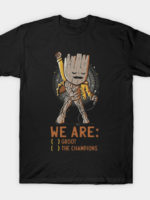We are: ( ) Groot ( ) The Champions T-Shirt