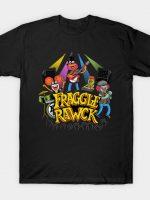 FRAGGLE RAWK T-Shirt