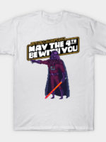 May the 4th Be with You Darth Vader T-Shirt