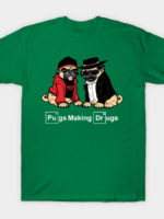 Pugs Making Drugs T-Shirt