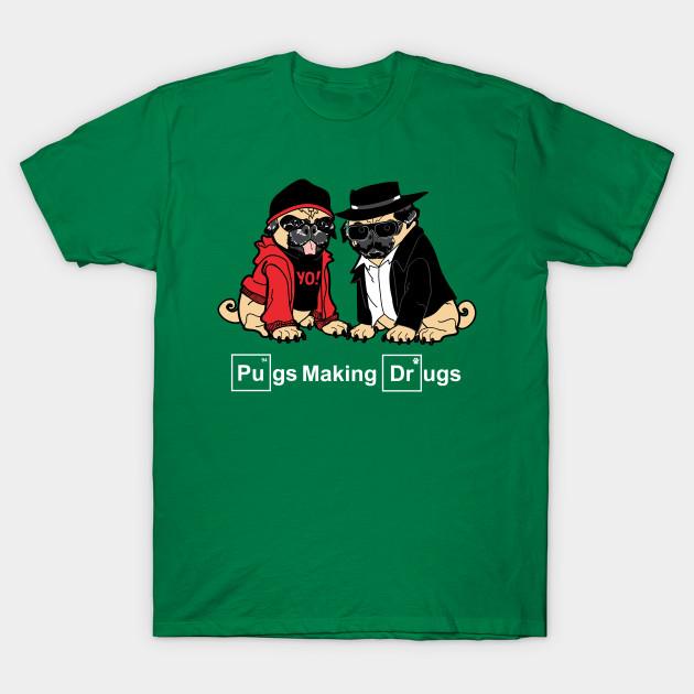 Pugs Making Drugs