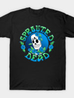 The Sprouted Dead T-Shirt