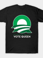 Vote Queen T-Shirt