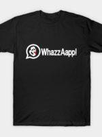 Whazzaapp! T-Shirt
