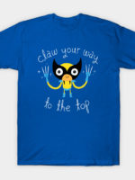 Claw Your Way to the Top T-Shirt