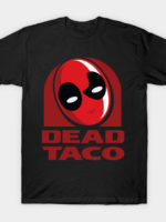 DEAD TACO T-Shirt