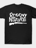 Groovy by Nature T-Shirt