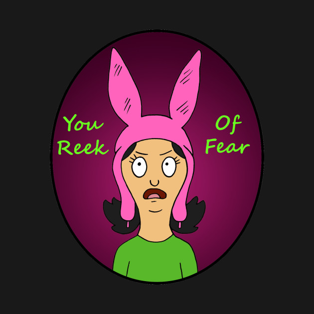 You Reek of Fear