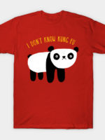 i dont know kung fu T-Shirt