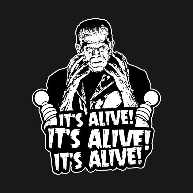 It's Alive! It's Alive! It's Alive! Black and White