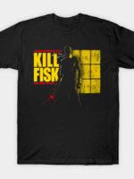 KILL FISK T-Shirt