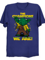 The Champions We Are T-Shirt