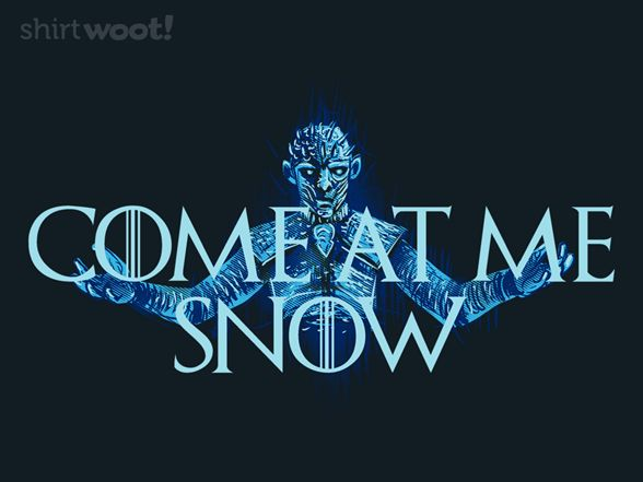 Come at Me Snow
